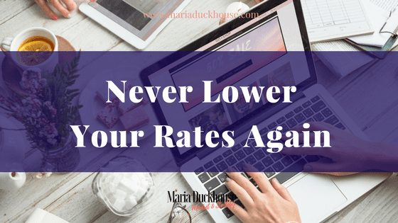 Never Lower Your Rates Again