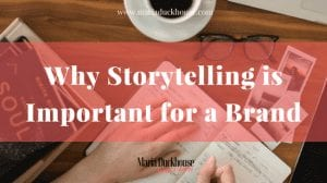 Why Storytelling Is Important To Create A Brand