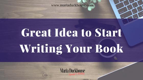 Great Idea Get Unstuck & Start Writing Your Book-1