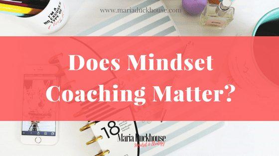 Does-Mindset-Coaching-Matter