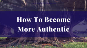 How To Become More Authentic in Your Business & with Your Clients