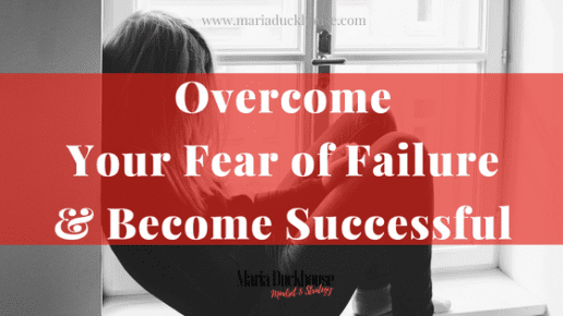 How to Overcome Fear of Failure & Become Successful