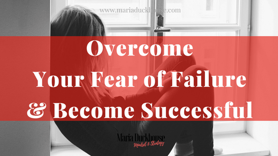 Overcome-your-Fear-of-Failure-Become-Successful