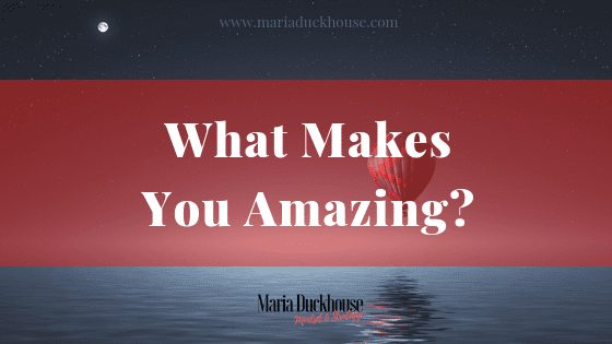 What Makes You Amazing_