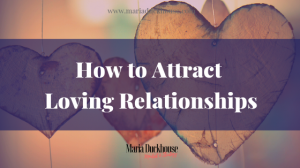 How to Attract a Loving Relationship