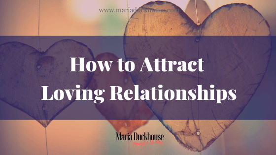 How-to-Attract-Loving-Relationships-2