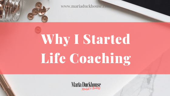 Why I started Life Coaching