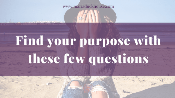Find your purpose with these few questions